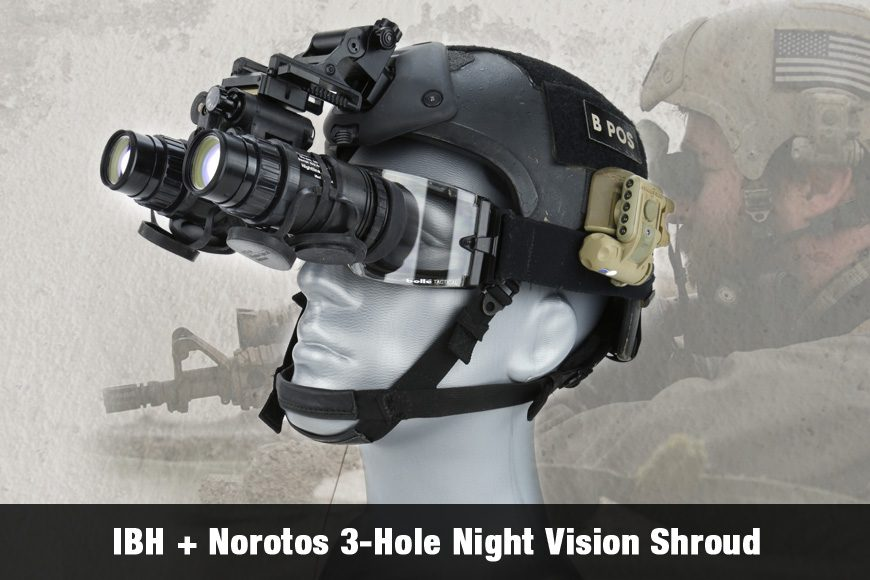 IBH + Norotos 3-Hole Night Vision Shroud (Videos Included)